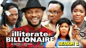 ILLITERATE BILLIONAIRE SEASON 1 - 2019 Nollywood Movie